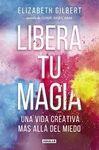 Ingresos y creatividad - Elizabeth Gilbert - Libera tu magia